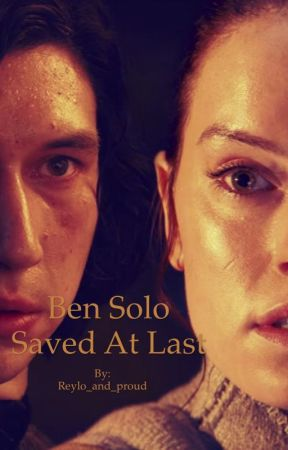 Ben Solo ~ Saved At Last by Reylo_and_proud