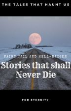 Fairy Tail and Hell-Raiser:(Short stories and One shots) by overrealisticvampire