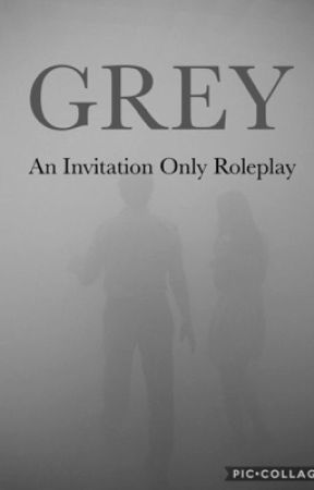 Grey invitation only roleplay closed teaser wattpad grey invitation only roleplay closed stopboris Gallery