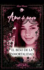 El Beso de la Inmortalidad_Amor De Sangre 1 de 2 by Kyokomitsuki98