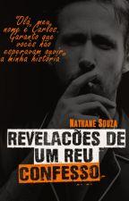 Revelações De Um Réu Confesso by Nathy_S2015