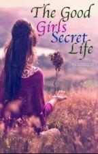 The good girls secret life. by 7whitetiger7
