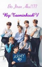BTS JIRAN AQ!!! ( BTS FF MALAY ) DISCONTINUED by TaeminkookV