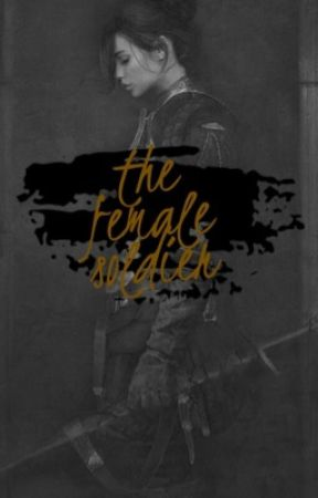 The Female Soldier [EDITING] by genigen13