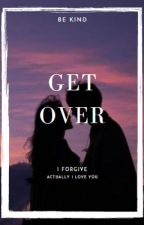 Get Over #GO1 by ivodkatrola