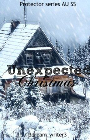 Unexpected Christmas | short story | Protector AU by 3dream_writer3