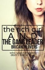 The Rich Girl And The Gang Leader by BriCandyLovers