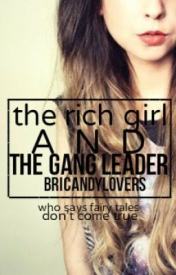 The Rich Girl And The Gang Leader