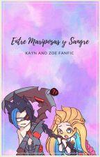 Entre Mariposas y Sangre (Zoe y Kayn) by Odeth-Sama