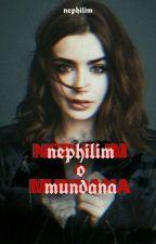 ¿Nephilim o Mundana? (Jace Wayland y Tú) EN PROCESO DE EDICIÓN by 0LostNephilim0
