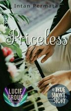 Priceless [One Shoot] by Intanpermataa24