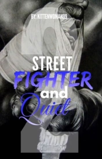 Street Fighter and Quiet (Book 2*) (BWWM) - KittenWoman99