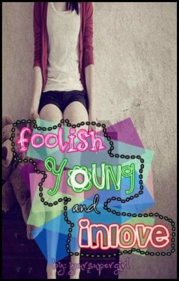 Foolish, Young and Inlove [ONGOING]