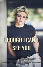 Though I Can't See You (Ross Lynch) TERMINADA by Cindy140494