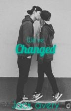 we've changed // jack avery by luxxcidity