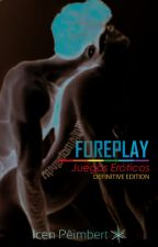 Foreplay: Juegos Eróticos by icenpe