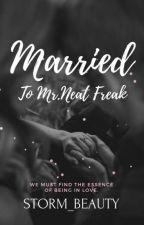 Married to Mr Neat freak by Storm_Beauty