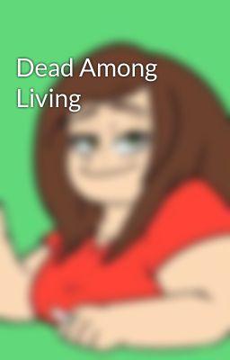 Dead Among Living
