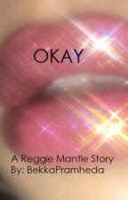 Okay    Reggie Mantle by BekkaPramheda