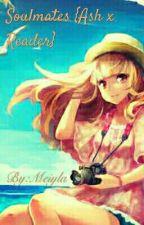 Soulmates || Ash x Reader  by Meiyla