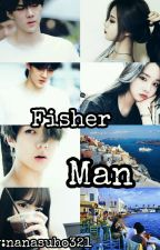 Fisher Man 🔜 by nanasuho321