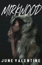 MIRKWOOD by JuneValentine