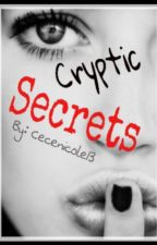 Cryptic Secrets by cecenicole13