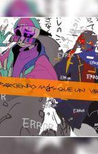 El virus  ( error x fresh ) o ( fresh x error ) by nighmaretal11
