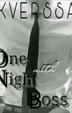 One Night With Boss  by KVERSSA