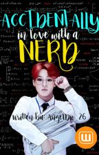 Accidentally Inlove with a Nerd by AngelDio_26