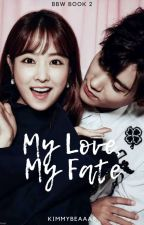 My Love, My Fate (COMPLETED) by Heartcatcher_16