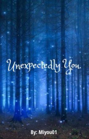 Unexpectedly You by Miyou01