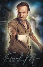 Find Me | Rick Grimes [2] by shawnisters