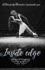 Inside Edge by ChocfudgeBrownie