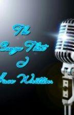 The Songs I Have Written... by KatieKatt23