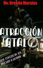 ATRACCIÓN FATAL©  by SmileCrazy05