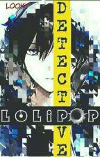 DETECTiVE LOLiPOP : Unlock Mystery by LookyLolipop