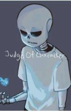 Judge Of Character (Sans x Reader) | Complete  by Crazy_fangirl_here