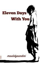 Eleven Days With You  by MaulidyaAndini