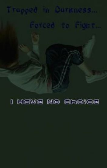 I have no choice