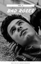 Bad Roses    Shawn Mendes (Sequel He And.. His Bad Reputation) by maddysqueen