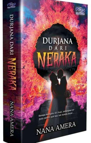 Durjana dari Neraka ✔ [AKAN DITERBITKAN]