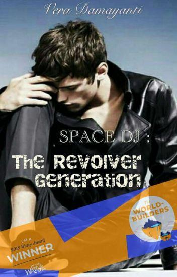 SPACE DJ : The Revolver Generation (on progress)