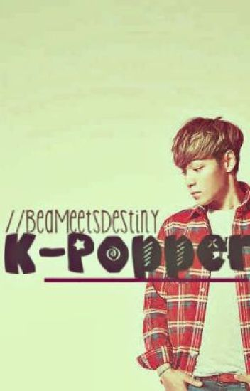 K-POPPERS ♥ [FAN FICTION][ONE SHOT]