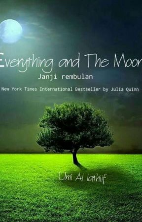 Everything and The Moon by UmiAlathiif