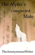 The Alpha's Unexpected Mate by TheAnonymoussWriter
