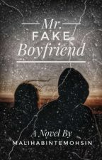 Mr. Fake Boyfriend by MalihaBinteMohsin
