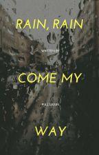 rain, rain, come my way » haechan [✔] by jisquishy