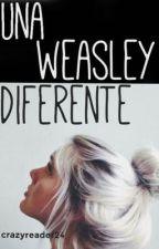 Una Weasley diferente. [Editando] by xIsibealx