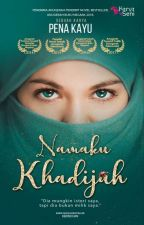 Namaku Khadijah by pena4kayu